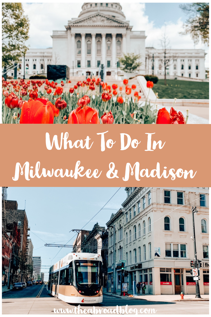 What to do in Milwaukee and Madison